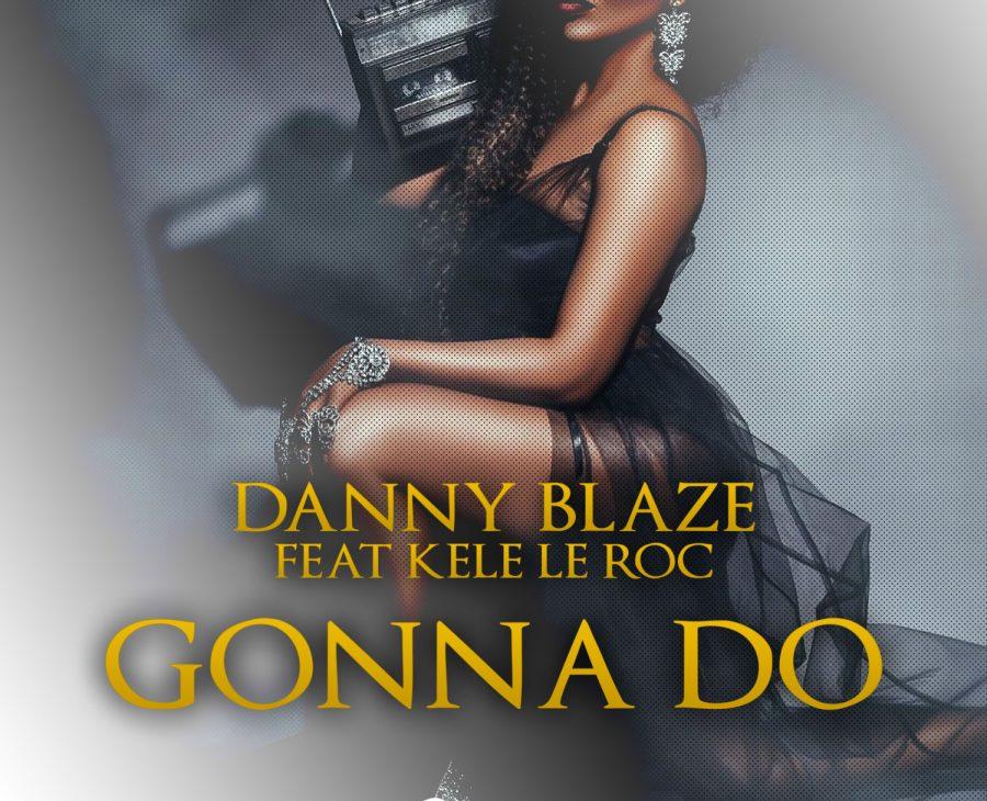 Danny Blaze – Gonna Do
